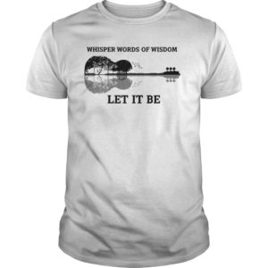 Whisper Words Of Wisdom Let Be Guitar t shirt 300x300 - Whisper Words Of Wisdom Let Be Guitar t-shirt, hoodie, long sleeve