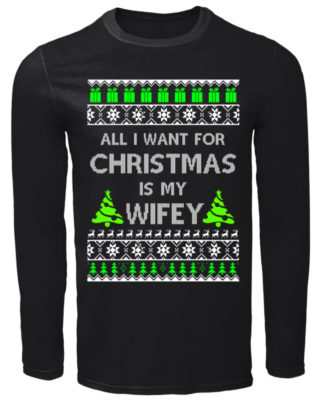 All I want for Christmas is my Wifey long sleeve 320x400 - All I want for Christmas is my Wifey sweatshirt, hoodie, long sleeve