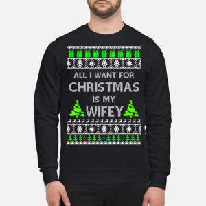 All I want for Christmas is my Wifey sweatshirt1 300x300 - All I want for Christmas is my Wifey sweatshirt, hoodie, long sleeve
