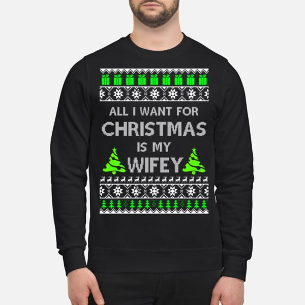 All I want for Christmas is my Wifey sweatshirt1 600x600 - All I want for Christmas is my Wifey sweatshirt, hoodie, long sleeve