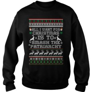 All I want for Christmas is to Smash the Patriarchy sweatshirt 300x300 - All I want for Christmas is to Smash the Patriarchy sweatshirt, hoodie