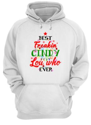 BEST FREAKIN CINDY LOU WHO unisex hoodie arctic white front 292x400 - Best Freakin Cindy Lou who ever Christmas sweatshirt, hoodie, long sleeve