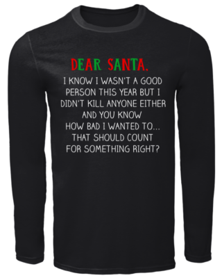 DEAR SANTA copy men s long sleeved t shirt black front 320x400 - Dear Santa I know wasn't a good person this year sweatshirt, hoodie