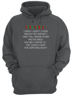DEAR SANTA copy unisex hoodie charcoal front 292x400 - Dear Santa I know wasn't a good person this year sweatshirt, hoodie