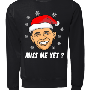 MISS ME YET copy unisex sweatshirt jet black front 1 300x300 - Barack Obama Miss me yet sweatshirt, hoodie, long sleeve, t-shirt