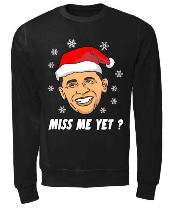 MISS ME YET copy unisex sweatshirt jet black front 1 600x724 - Barack Obama Miss me yet sweatshirt, hoodie, long sleeve, t-shirt