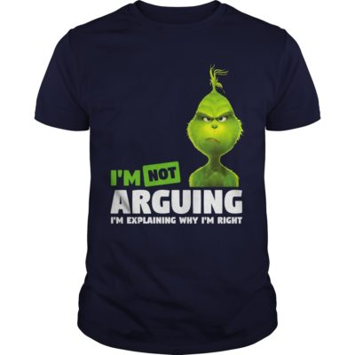 The Grinch Im not Arguing Im explaining why Im right guys tee 400x400 - The Grinch I'm not Arguing I'm explaining why I'm right shirt
