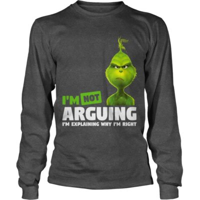 The Grinch Im not Arguing Im explaining why Im right long sleeve 400x400 - The Grinch I'm not Arguing I'm explaining why I'm right shirt