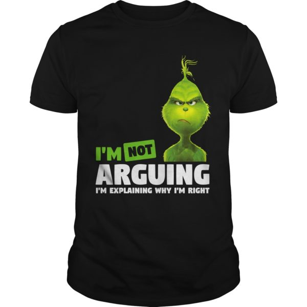 The Grinch Im not Arguing Im explaining why Im right t shirt 600x600 - The Grinch I'm not Arguing I'm explaining why I'm right shirt
