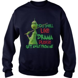 The Grinch You smell like Drama please get away from me sweatshirt 300x300 - Grinch You smell like Drama please get away from me shirt, long sleeve, sweatshirt