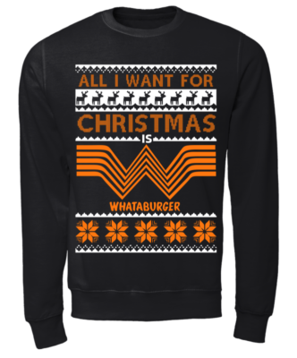 all i want for christmas is whataburger sweatshirt unisex sweatshirt jet black front 332x400 - All I want for Christmas is Whataburger sweatshirt, long sleeve
