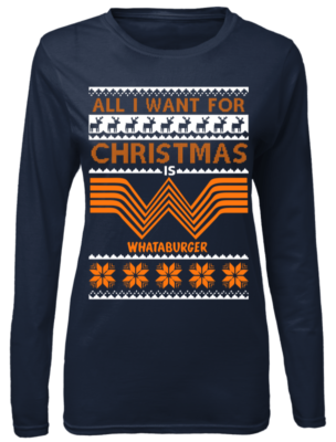 all i want for christmas is whataburger sweatshirt women s long sleeved t shirt navy blue front 1 304x400 - All I want for Christmas is Whataburger sweatshirt, long sleeve