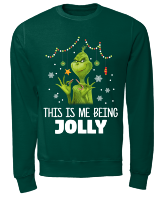 the grinch this is me being jolly sweatshirt unisex sweatshirt bottle green front 332x400 - The Grinch This is me being Jolly sweatshirt, hoodie, long sleeve