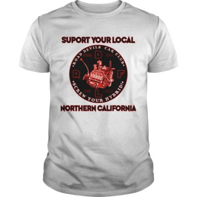 Suport your local northern california 400x400 - Suport your local northern california shirt