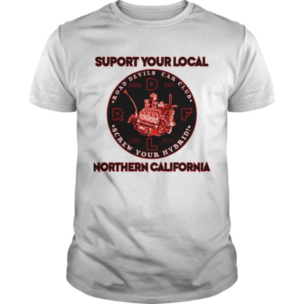 Suport your local northern california 600x600 - Suport your local northern california shirt