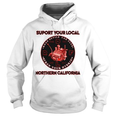 Suport your local northern californiavvvv 400x400 - Suport your local northern california shirt
