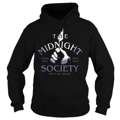 The midnight telling tales after dark society dont be afraid shi 400x400 - The midnight telling tales after dark society don't be afraid shirt