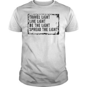 Travel light live light be the light spread the light shirt 300x300 - Travel light live light be the light spread the light shirt