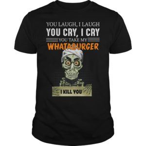 bb 2 300x300 - You laugh i laugh you cry i cry you take my Whataburger shirt
