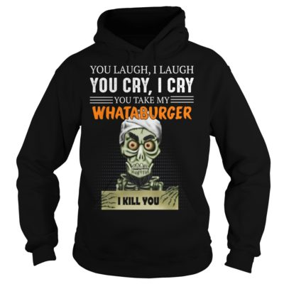 bbbb 400x400 - You laugh i laugh you cry i cry you take my Whataburger shirt