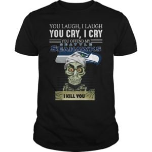g 300x300 - You laugh i laugh you cry i cry you offend my Seattle Seahawks shirt