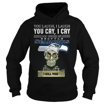 gggg 400x400 - You laugh i laugh you cry i cry you offend my Seattle Seahawks shirt