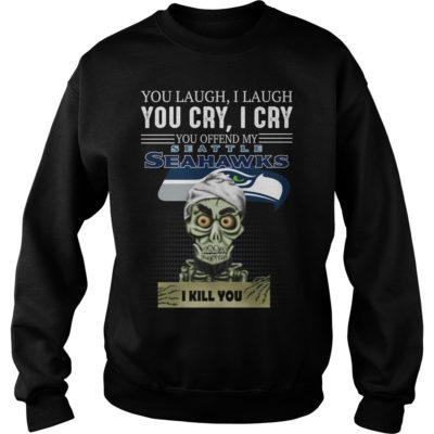 ggggggggggg 400x400 - You laugh i laugh you cry i cry you offend my Seattle Seahawks shirt