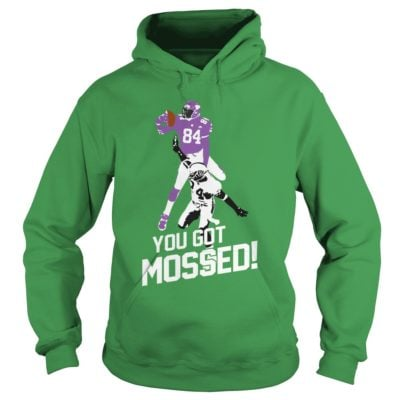 you got mossed shi 400x400 - You got mossed shirt, hoodie