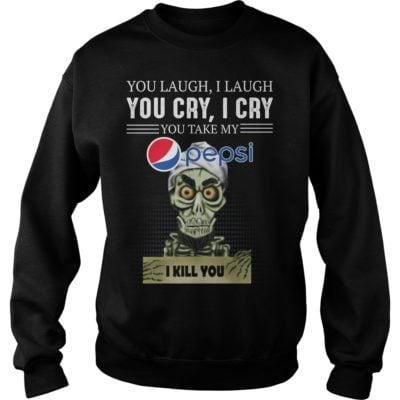 you la 400x400 - You laugh i laugh you cry i cry you take my Pepsi i kill you shirt