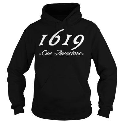 1619 Our Ancestors sh 400x400 - 1619 Our Ancestors shirt, hoodie