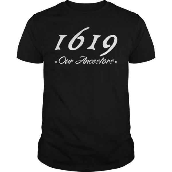 1619 Our Ancestors shirt 600x600 - 1619 Our Ancestors shirt, hoodie