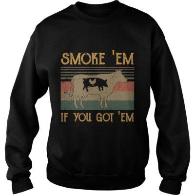 Smoke Em if you got em 400x400 - Smoke 'Em if you got 'em shirt, hoodie