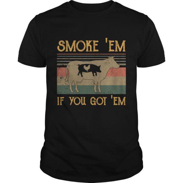 Smoke Em if you got em. 600x600 - Smoke 'Em if you got 'em shirt, hoodie