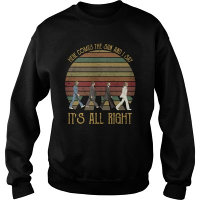 The Beatlesvvvvv 400x400 - The Beatles here comes the sun and i say it's all right shirt