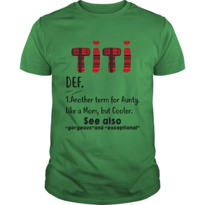 bbbbbbbbb 1 400x400 - Titi def another term for aunty like a mom but cooler see also gorgeous shirt