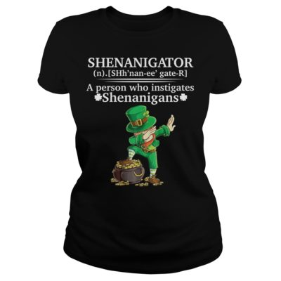 dddd 400x400 - Shenanigator a person who instigates Shenanigans shirt