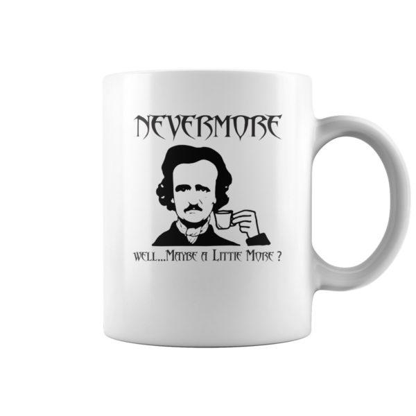 fffff 600x600 - Edgar Allan Poe nevermore well maybe a littie more mug