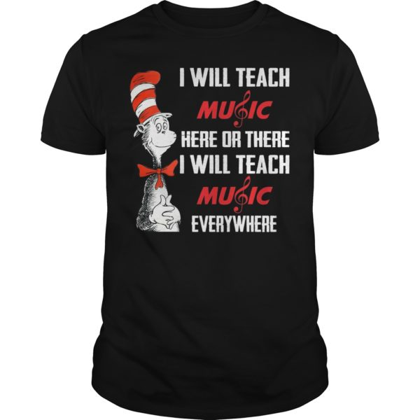 i will teach music here or there i will 600x600 - Dr seuss I will teach music here or there I will teach music everywhere shirt