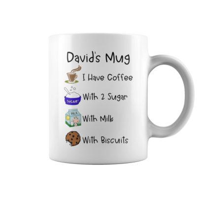 Davids mugI have coffee with 2 sugar with milk with biscuits mug 400x400 - David's mugI have coffee with 2 sugar with milk with biscuits mug