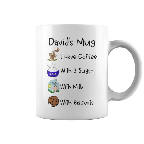 Davids mugI have coffee with 2 sugar with milk with biscuits mug 600x600 - David's mugI have coffee with 2 sugar with milk with biscuits mug