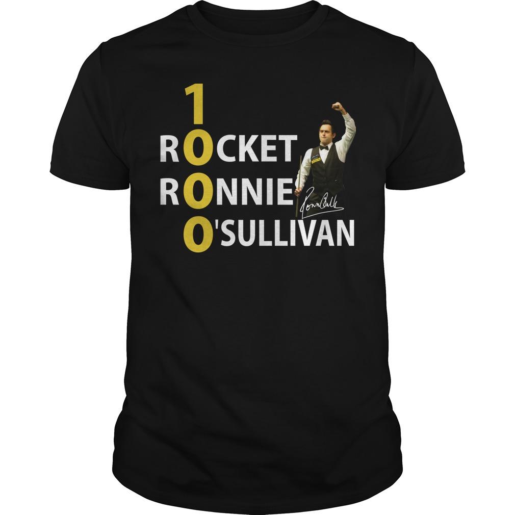 Ronnie OSullivan - 1000 Rocket Ronnie O'Sullivan shirt, hoodie
