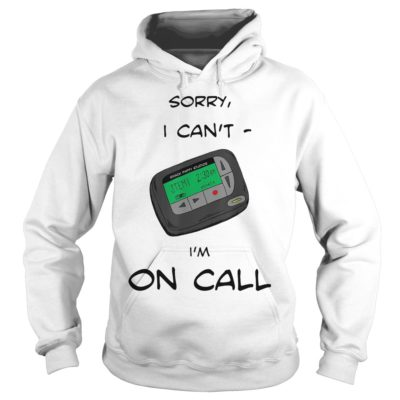Smack studio sorry I cant Im on call shi 400x400 - Smack studio sorry I can't I'm on call shirt