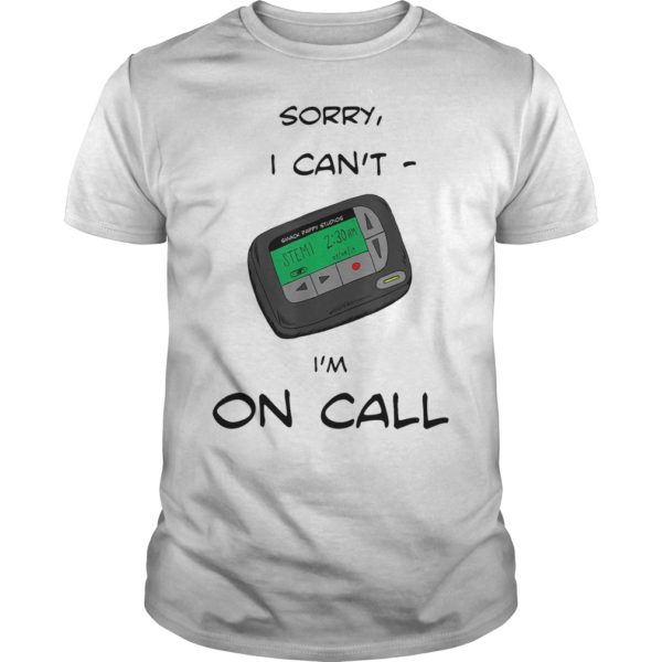 Smack studio sorry I cant Im on call shirt 600x600 - Smack studio sorry I can't I'm on call shirt