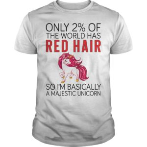 only 2 of the world has red hair so Im basically a majestic Unicorn shirt 300x300 - Only 2% of the world has red hair so I'm basically a majestic Unicorn shirt