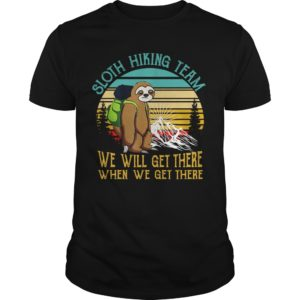 sloth hiking team shirt 300x300 - Sloth hiking team we will get there when we get there shirt