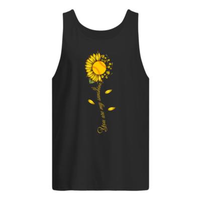 sunflower you are my sunshine shirt men s tank top black front 400x400 - Sunflower you are my sunshine softball shirt