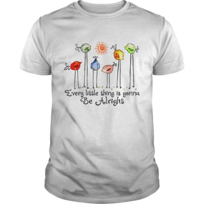 Bird every little thing is gonna be alright shirt 400x400 - Bird every little thing is gonna be alright shirt