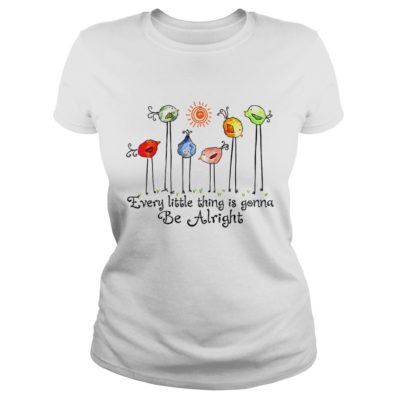 Bird every little thing is gonna be alright shirtvv 400x400 - Bird every little thing is gonna be alright shirt
