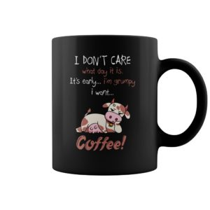 I dont care what day it is its early im grumpy i want cow coffee mug 300x300 - I don't care what day it is it's early i'm grumpy i want cow coffee mug