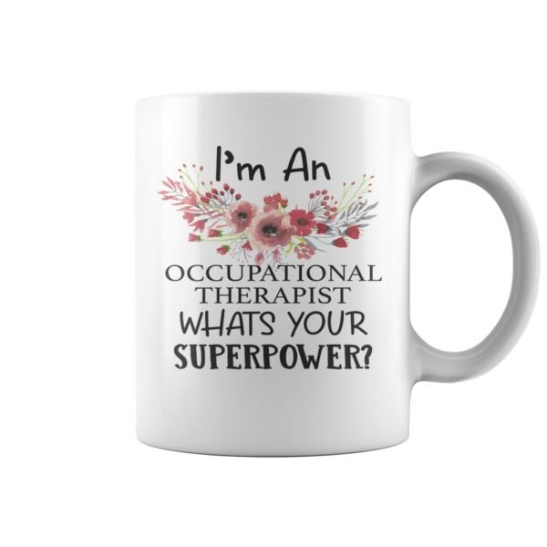 Im an occupational mug 1 600x600 - I'm an occupational therapist whats your superpower mug